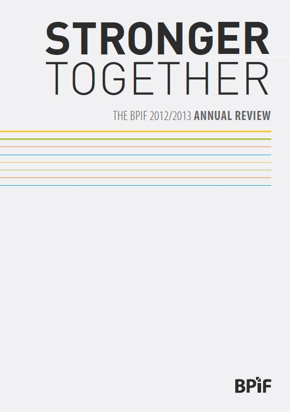 Stronger Together - BPIF Annual Review 2012/2013