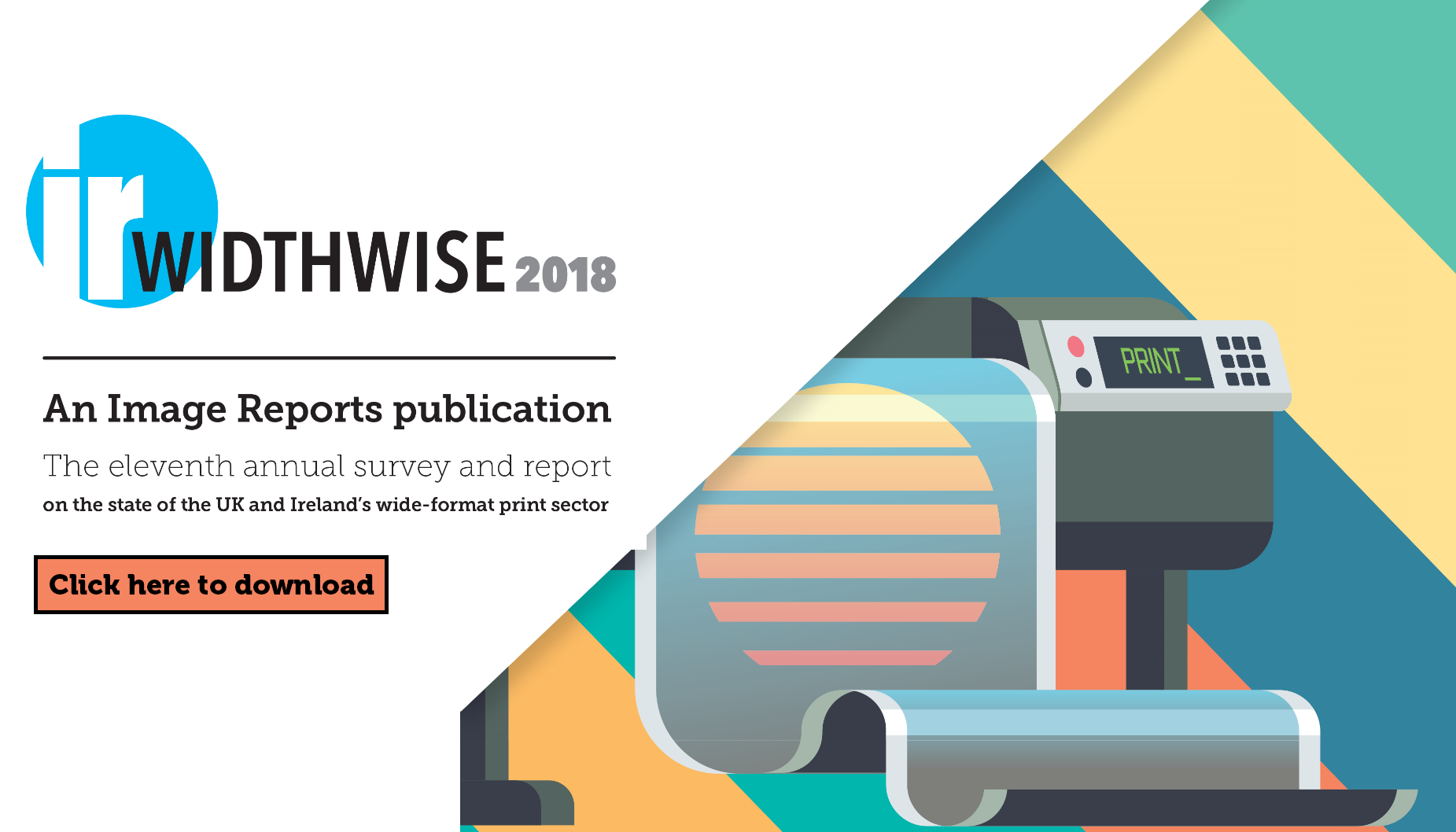Widthwise 2018 – the state of the UK and Ireland's wide-format print sector